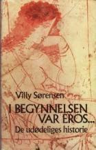"""""""I begynnelsen var eros - de udødeliges historie"""" av Villy Sørensen"""