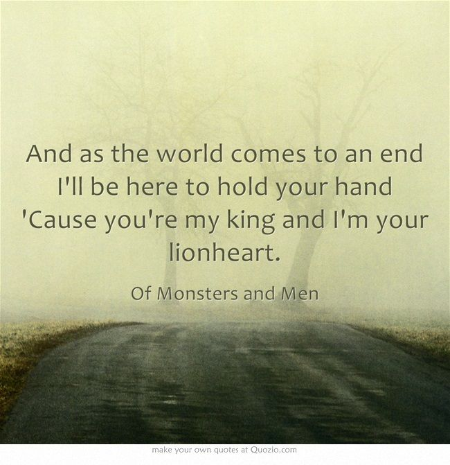 'Cause you're my king and I'm your lionheart.