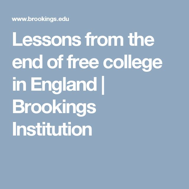 Lessons from the end of free college in England | Brookings Institution