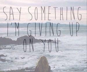 Say Something- A Great Big World feat. Christina Aguleria