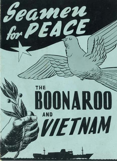 Seamen's Union refusal to crew the Bonaroo with supplies to Vietnam was crucial to the anti-war movement in the 1960s