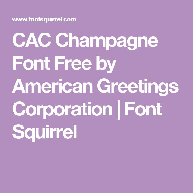 CAC Champagne Font Free by American Greetings Corporation | Font Squirrel