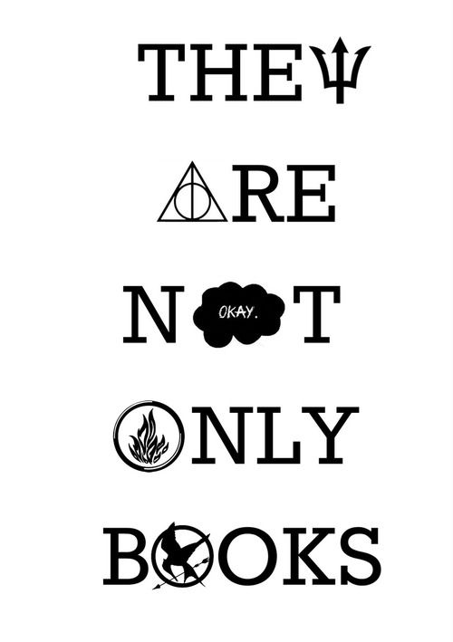 They are not only books they are alternate universes