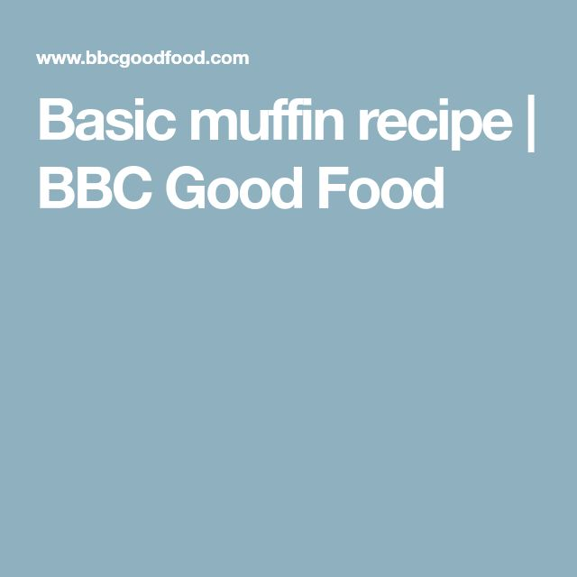 Basic muffin recipe   BBC Good Food