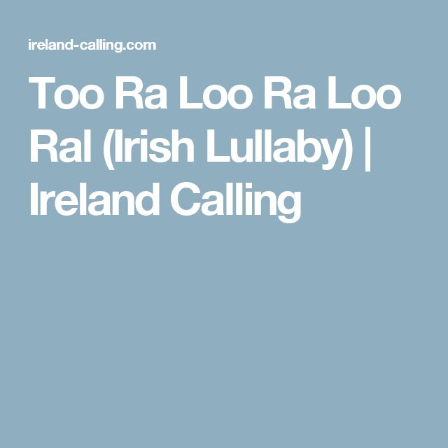 Too Ra Loo Ra Loo Ral (Irish Lullaby) | Ireland Calling