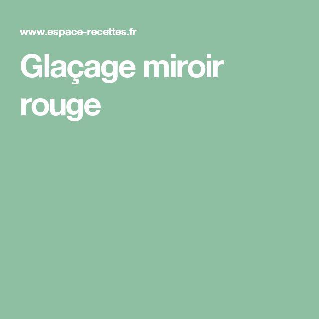 17 meilleures id es propos de glacage miroir rouge sur for Glacage miroir rouge