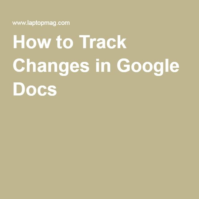 How to Track Changes in Google Docs