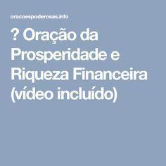 → Oração da Prosperidade e Riqueza Financeira (vídeo incluído)