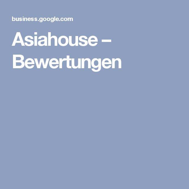 Asiahouse – Bewertungen