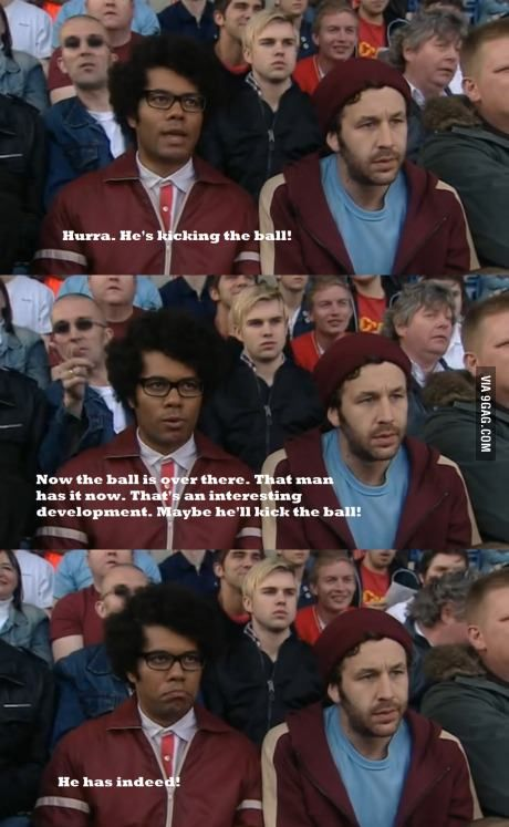 And apparently that deserves a round of applause.  The IT Crowd. Sports. Yup. Pretty much sums it up.