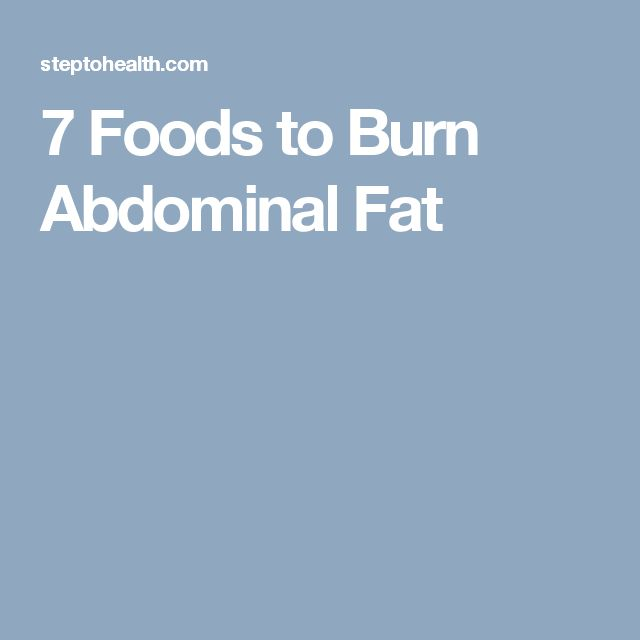 7 Foods to Burn Abdominal Fat