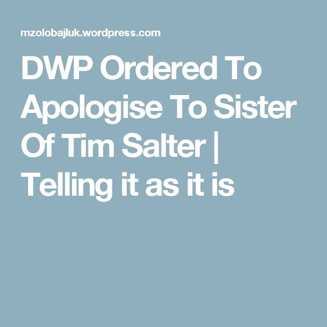 DWP Ordered To Apologise To Sister Of Tim Salter | Telling it as it is