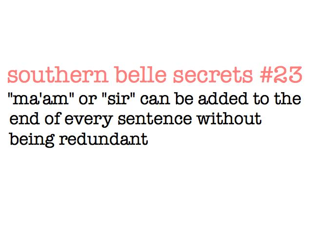 Southern Belle Secrets :): Maam, Southern Belle Secrets, Southern Things, Southern Charms, Country Girls, Southern Thang, Southern Girls, Southernbellesecret, Y All