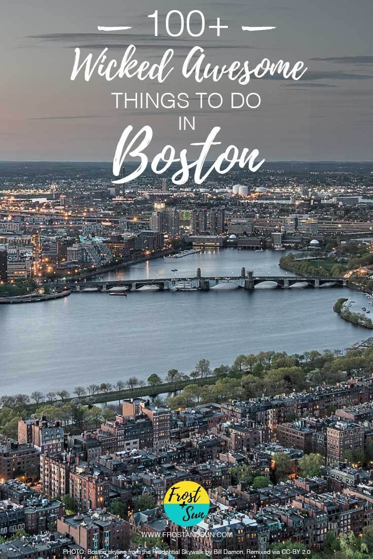 100+ wicked awesome things to do in boston | awesome things