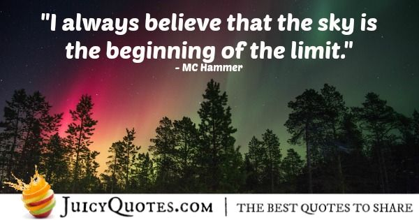 Quote About Believe - MC Hammer