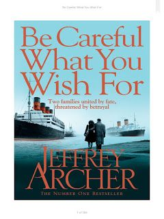 Now we shall read...: Be Careful What You Wish For - Jeffrey Archer