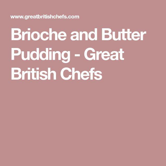 Brioche and Butter Pudding - Great British Chefs