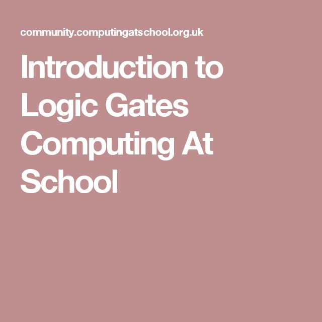 Introduction to Logic Gates  Computing At School