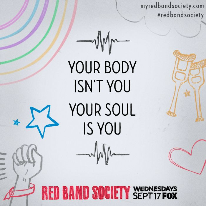 Your body isn't you. Your soul is you. Red Band Society #redbandsociety WED | FOX