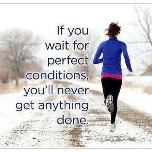 Just Do It!Fit, Remember This, Inspiration, Quotes, Motivation, So True, Health, Perfect Conditioning, Cold Weather
