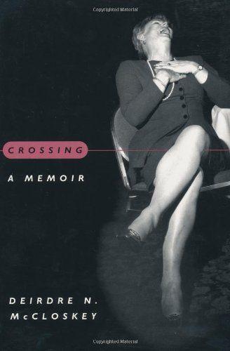 Crossing: A Memoir by Deirdre N. McCloskey. $19.50. Publication: September 1, 2000. Author: Deirdre N. McCloskey. Publisher: University Of Chicago Press (September 1, 2000)