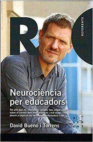 Neurociència per a educadors : tot allò que els educadors sempre han volgut saber sobre el cervell dels seus alumnes i mai ningú s'ha atrevit a explicar-los de manera entenedora i útil