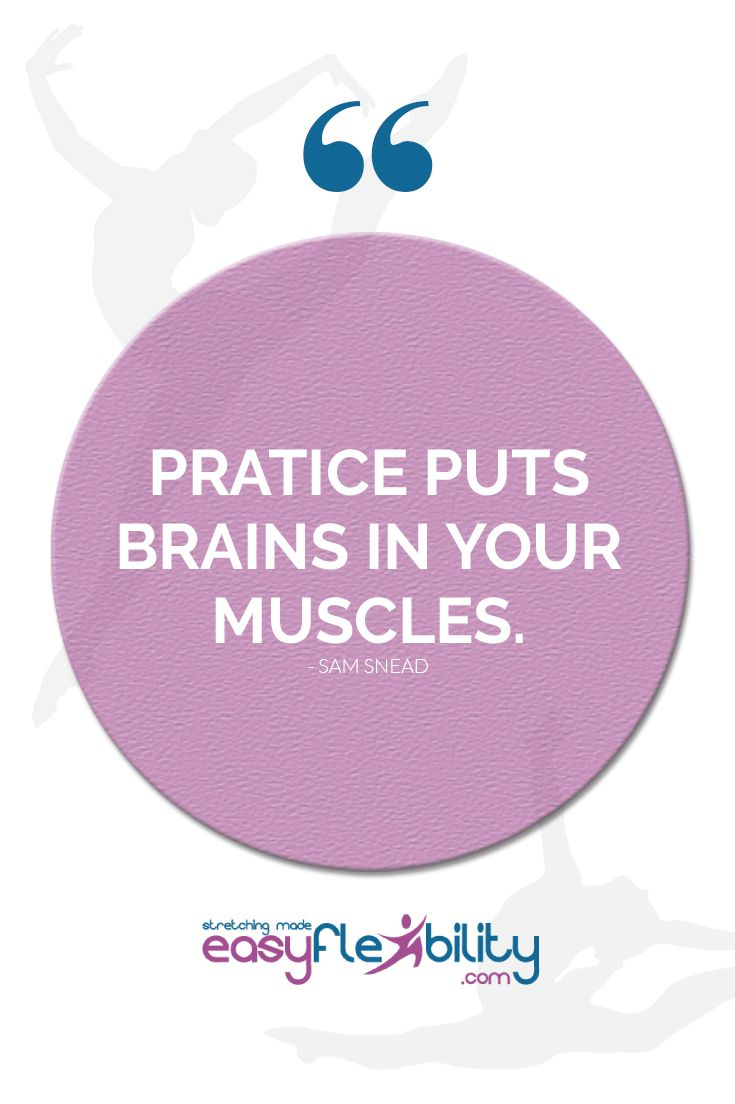 """Practice puts brains in your muscles - """"Sam Snead"""""""