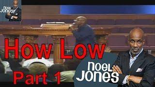 Bishop Noel Jones Ministries Sermon 2016 - How Low Will You Go Part 1