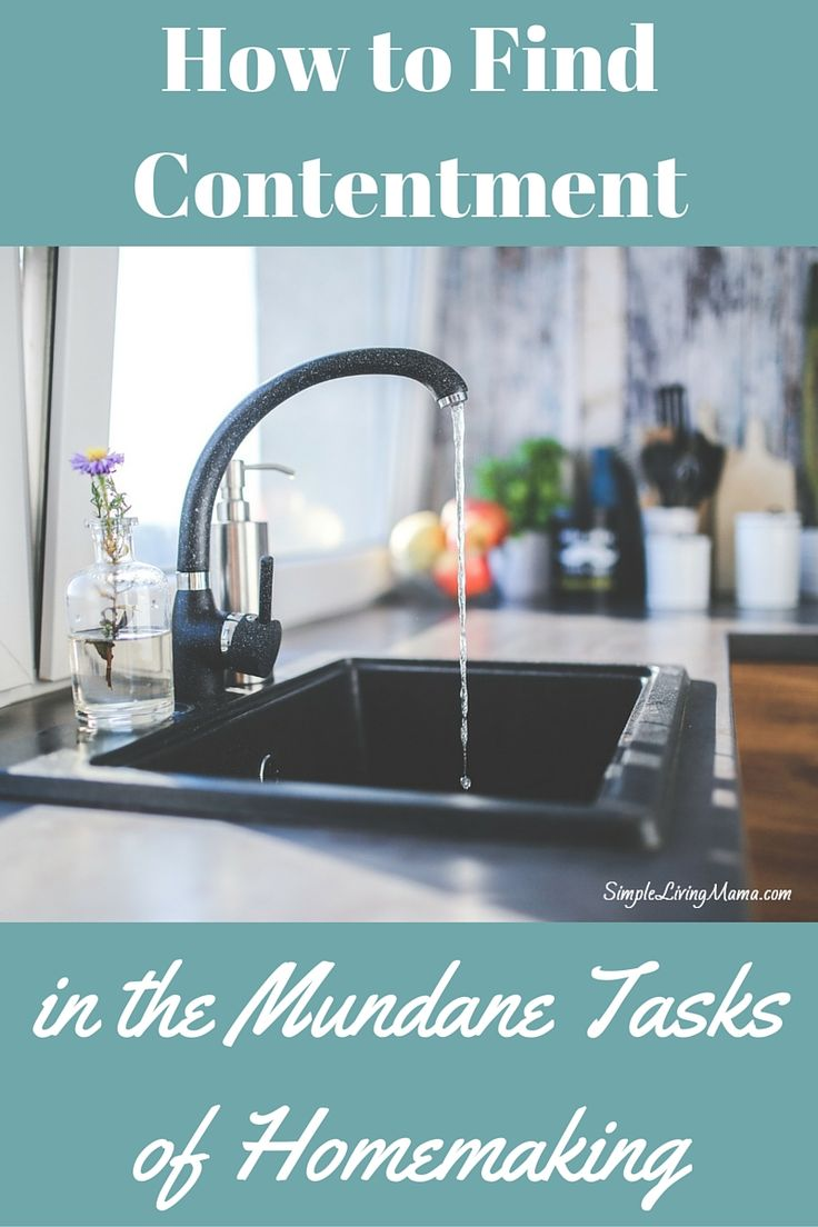 How to find contentment in the mundane tasks of homemaking.