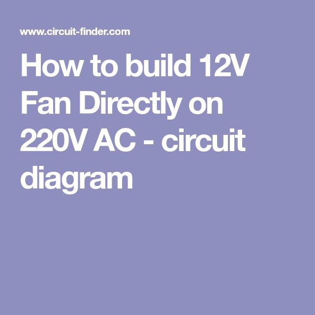 How to build 12V Fan Directly on 220V AC - circuit diagram
