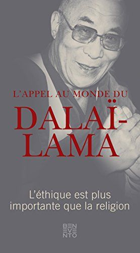 Download free L'appel au monde du DalaÃ-Lama: L'Ãthique est plus importante que la religion (French Edition) pdf