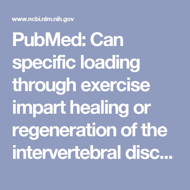 PubMed: Can specific loading through exercise impart healing or regeneration of the intervertebral disc? - PubMed - NCBI