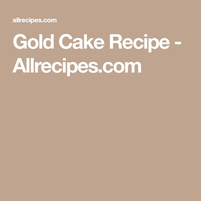 546 best sweet recipes images on pinterest sweet recipes biscuit gold cake recipe allrecipes forumfinder Image collections