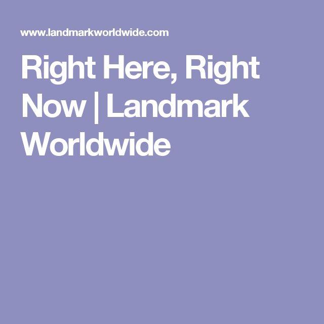Right Here, Right Now | Landmark Worldwide