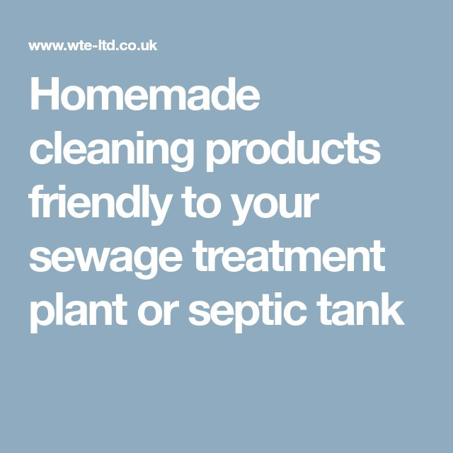 Homemade cleaning products friendly to your sewage treatment plant or septic tank
