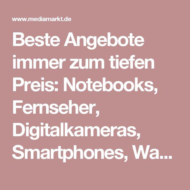 Beste Angebote immer zum tiefen Preis: Notebooks, Fernseher, Digitalkameras, Smartphones, Waschmaschinen und mehr - Media Markt