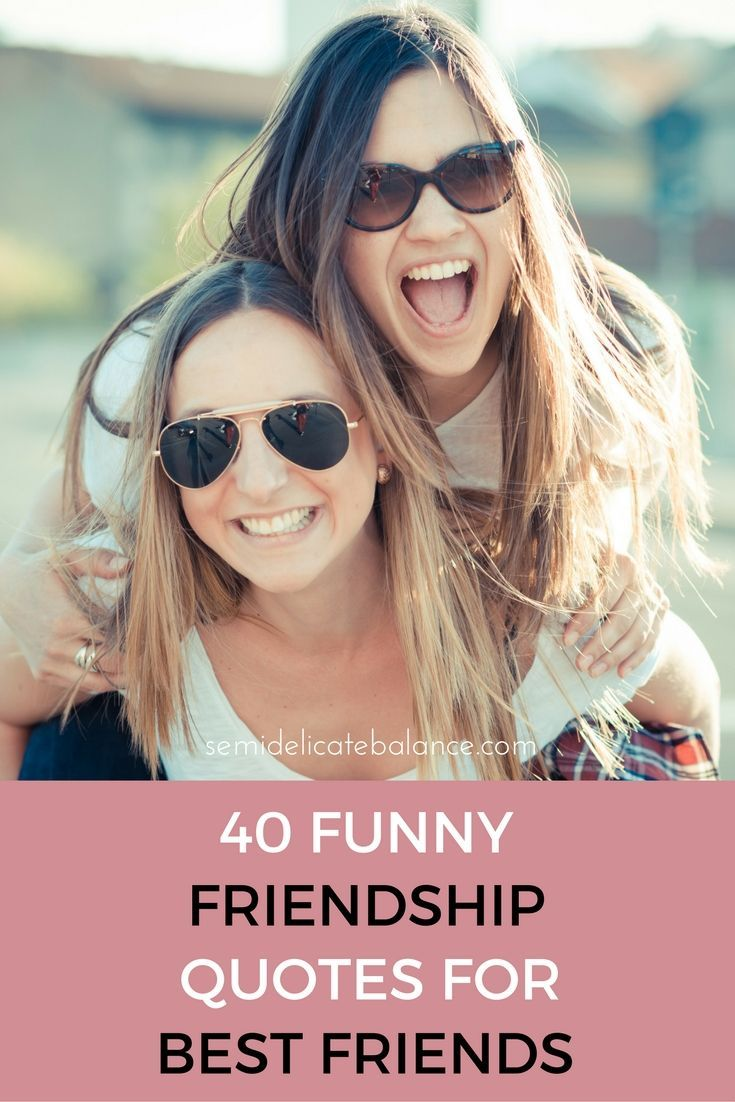 40 Funny Friendship Quotes For Best Friends The Pinterest Group