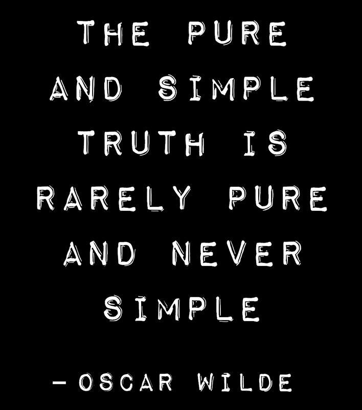 ~ OSCAR WILDE ~ Quote ~ Truth