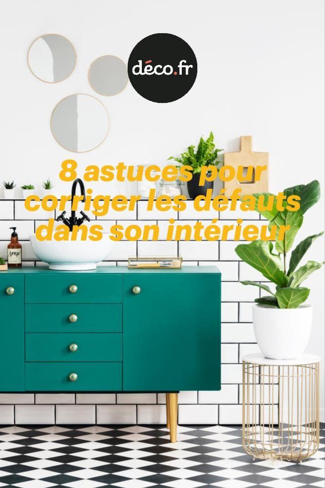 8 Astuces Pour Corriger Les Defauts Dans Son Interieur Architecte Interieur Astuces Interieur