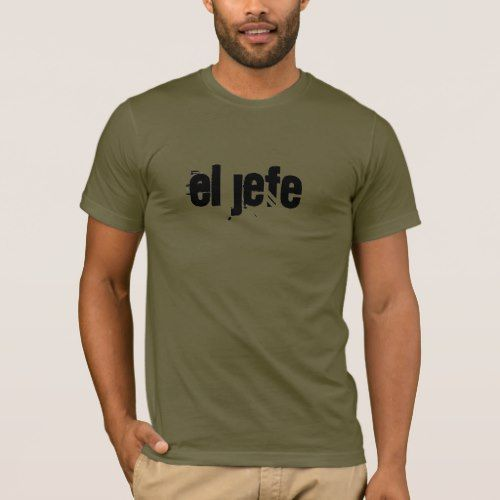 t-shirt, spanish, jefe, boss T-Shirt