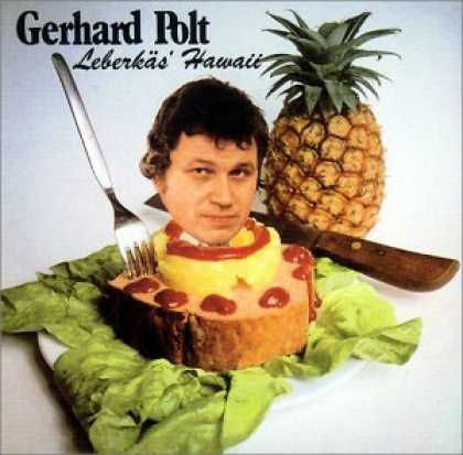 Gerhard Polt -- You know what bothers me most about this cover?? That they put catsup (or ketchup) on ham and pineapple!!!  What?!
