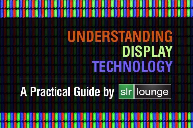 Understanding display technology (specifically IPS)