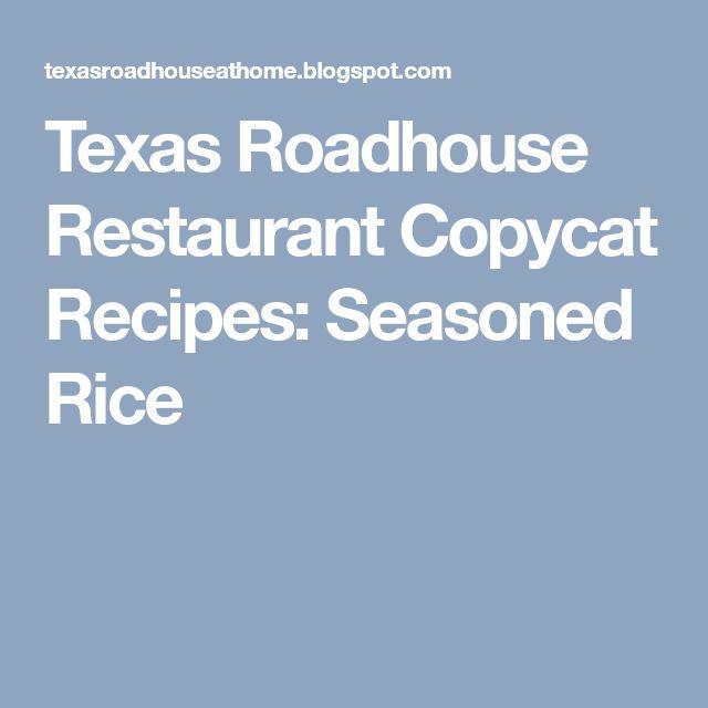 Texas Roadhouse Restaurant Copycat Recipes: Seasoned Rice in 2020   Copycat recipes, Seasoned ...