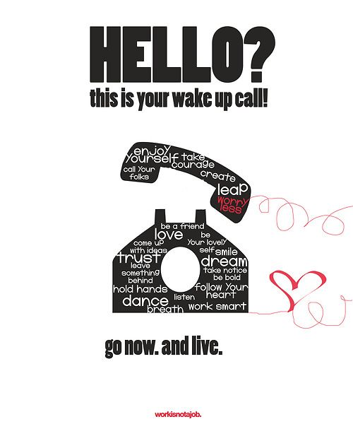 You might want to take this call. :)Life Quotes, Typography Design, Hello Quotes, Wake Up, Design Tshirt, Inspiration Statement, Hello Friends, Inspiration Quotes, Design Posters