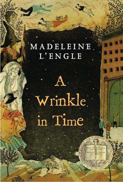 """A Wrinkle in Time - Madeleine L'Engle (""""You have to write the book that wants to be written. And if it is too difficult for adults, you must write it for children."""")"""