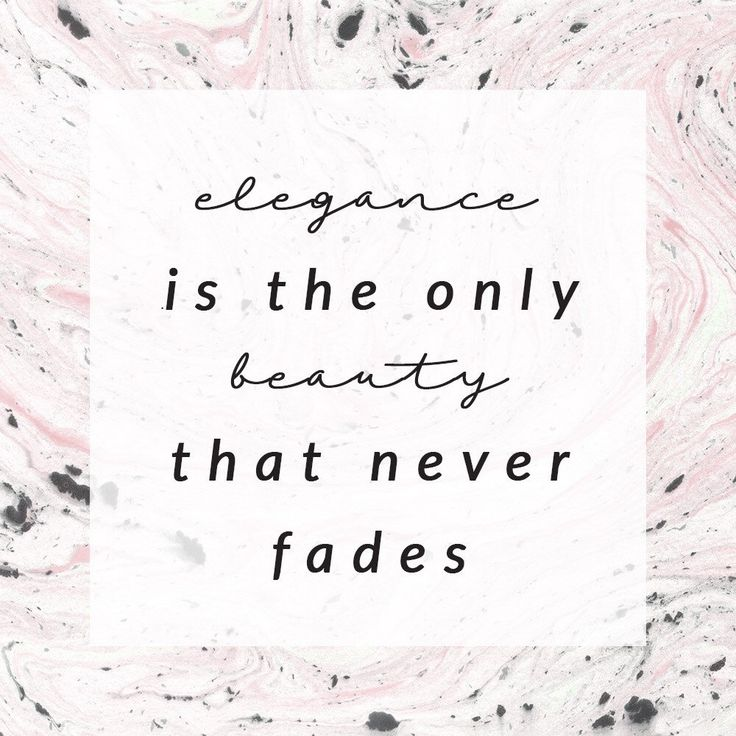Elegance is the only beauty that never fades. My sentiment when designing