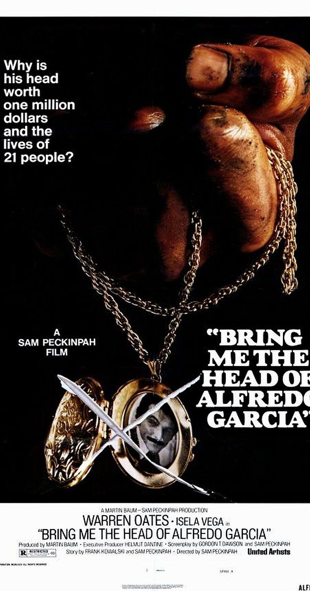 Directed by Sam Peckinpah.  With Warren Oates, Isela Vega, Robert Webber, Gig Young. An American bartender and his prostitute girlfriend go on a road trip through the Mexican underworld to collect a $1 million bounty on the head of a dead gigolo.