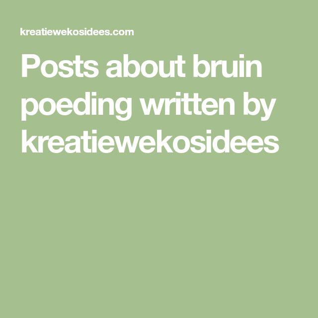 Posts about bruin poeding written by kreatiewekosidees