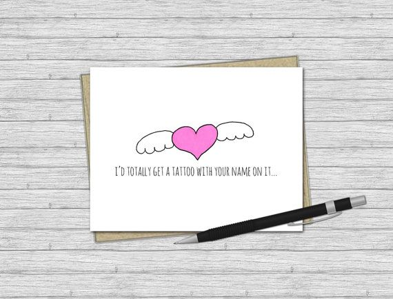Would you tattoo yourself with your husband or boyfriends name? Then this funny love card is just for you!