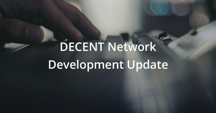 DECENT Development Update June 1st, 2017
